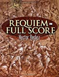 Requiem in Full Score (Dover Music Scores) (0486452719) by Berlioz, Hector
