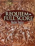Requiem in Full Score (Dover Music Scores) (0486452719) by Berlioz, Hector