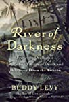 River of Darkness: Francisco Orellana...