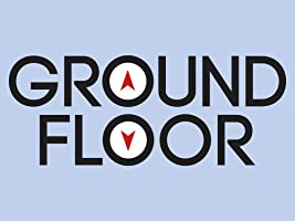 GROUND FLOOR: Season 2