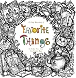 A Tiny Treasury of Favorite Things: To Color When You Are Feeling Bad (Purse Sized Coloring Books - Therapeutic, Comforting & Inspirational for Ages 9 to Adult ) (Volume 1)