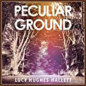 Peculiar Ground Hörbuch von Lucy Hughes-Hallett Gesprochen von: Juanita McMahon, Leighton Pugh, Adjoa Andoh, Peter Noble, Jake Curran, Rachel Atkins