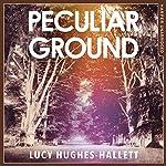 Peculiar Ground | Lucy Hughes-Hallett