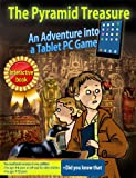 Childrens book: The Pyramid Treasure, An adventure into a Tablet Game - Interactive kids books Collection (Free gift inside) (Wonders of the world adventure Book 1)