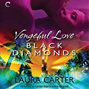 Vengeful Love: Black Diamonds: Vengeful Love, Book 3 | Laura Carter