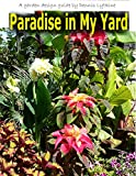 Paradise in My Yard: A Garden Design Guide