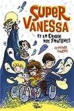 """Afficher """"Super Vanessa et la crique aux fantômes"""""""