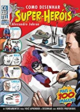 Como Desenhar Super Heróis (Aprenda A Desenhar Passo a Passo)