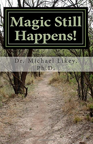 Magic Still Happens!: Newly Revised With Photos