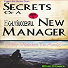 Secrets of a Highly Successful New Manager: Costly Mistakes to Avoid Hörbuch von Ethan Powers Gesprochen von: Gail L Chaffee