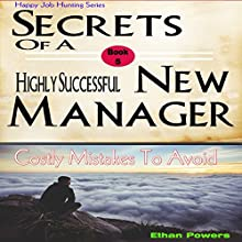 Secrets of a Highly Successful New Manager: Costly Mistakes to Avoid Audiobook by Ethan Powers Narrated by Gail L Chaffee