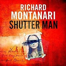 Shutter Man Audiobook by Richard Montanari Narrated by William Hope