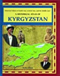 A Historical Atlas of Kyrgyzstan (His...