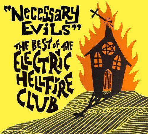 ELECTRIC HELLFIRE CLUB - Necessary Evils - The Best of