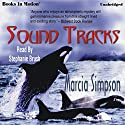 Sound Tracks: Alaskan Panhandle Mysteries Audiobook by Marcia Simpson Narrated by Stephanie Brush