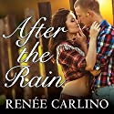 After the Rain (       UNABRIDGED) by Renee Carlino Narrated by Abby Craden, Kris Koscheski