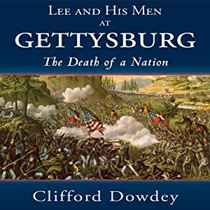 Lee and His Men at Gettysburg: The Death of a Nation | [Clifford Dowdey]