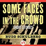 Some Faces in the Crowd: Short Stories | Budd Schulberg