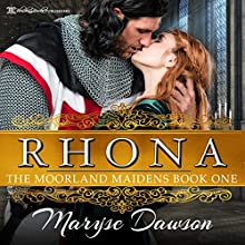 Rhona: The Moorland Maidens, Book 1 Audiobook by Maryse Dawson Narrated by David Quimby