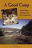 A Good Camp: Gold Mines of Julian and the Cuyamacas (Adventures in Cultural and Natural History)