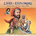 Lives of the Explorers: Discoveries, Disasters (and What the Neighbors Thought) Audiobook by Kathleen Krull Narrated by Amanda Dolan