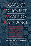 img - for Scars of Conquest/Masks of Resistance: The Invention of Cultural Identities in African, African-American, and Caribbean Drama book / textbook / text book