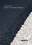 img - for Guide to Asphalt Paving by Caterpillar Paving Products (2016) (Caterpillar Paving Products Guidebooks) book / textbook / text book