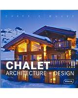 Chalet: Architecture + Design. Chefs d'Oeuvre