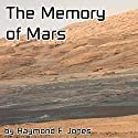 The Memory of Mars Audiobook by Raymond F. Jones Narrated by Brian Grey