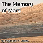 The Memory of Mars | Raymond F. Jones