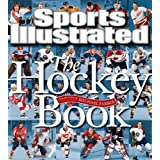 Sports Illustrated The Hockey Bookby Editors of Sports...