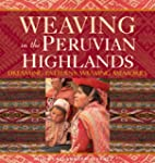Weaving in the Peruvian Highlands: Dr...
