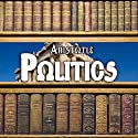 Politics (       UNABRIDGED) by  Aristotle Narrated by Matthew Josdal