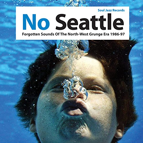 VA-Soul Jazz Records Presents No Seattle Forgotten Sounds Of The North-West Grunge Era 1986-97-WEB-2014-JUST Download