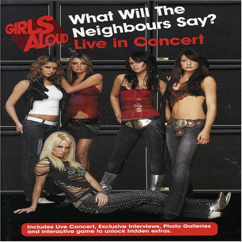 Girls Aloud - What Will The Neighbours Say? Live In Concert - Zortam Music