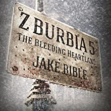 Z-Burbia 5: The Bleeding Heartland, Volume 5 (       UNABRIDGED) by Jake Bible Narrated by Andrew B. Wehrlen