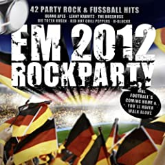 EM Rockparty 2012 - 42 Party Rock und Fu�ball Hits