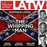 The Whipping Man | Matthew Lopez