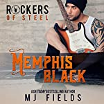 Memphis Black: The Rockers of Steel   MJ Fields