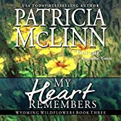 My Heart Remembers: Wyoming Wildflowers - Book 3 | Patricia McLinn