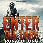 Enter the Dark Hörbuch von Ronald Long Gesprochen von: Kenneth Toles