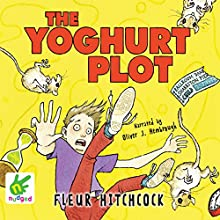 The Yoghurt Plot (       UNABRIDGED) by Fleur Hitchcock Narrated by Oiver J. Hembrough