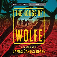 House of Wolfe: A Border Noir (       UNABRIDGED) by James Blake Narrated by David DeSantos