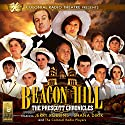Beacon Hill - The Prescott Chronicles Performance by Jerry Robbins Narrated by Jerry Robbins, Shana Dirik,  The Colonial Radio Players