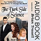 The Dark Side of Science: Devya's Children, Book 0 | Julie C. Gilbert