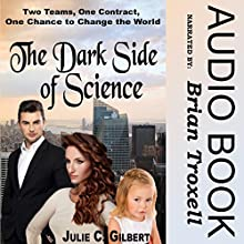 The Dark Side of Science: Devya's Children, Book 0 Audiobook by Julie C. Gilbert Narrated by Brian Troxell