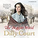 The Beggar Maid Audiobook by Dilly Court Narrated by Annie Aldington