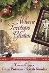 Where Treetops Glisten: Three Stories...