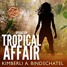 Operation Tropical Affair: Feisty Agent Poppy McVie Travels to Costa Rica to Infiltrate a Wildlife Trafficking Ring Audiobook by Kimberli A. Bindschatel Narrated by Rebecca Roberts