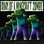Diary of a Minecraft Zombie |  Innovme Media